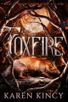 Foxfire ebook by Karen Kincy