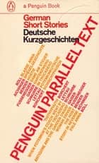 Parallel Text: German Short Stories - Deutsche Kurzgeschichten ebook by none, Richard Newnham