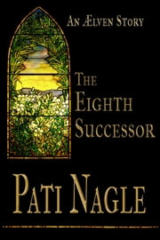 The Eighth Successor ebook by Pati Nagle