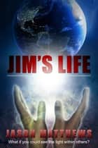 Jim's Life ebook by Jason Matthews