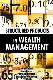 Structured Products in Wealth Management ebook by Steffen Tolle,Boris Hutter,Hanspeter Wohlwend,Patrik Rüthemann