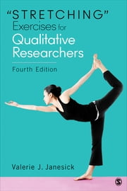 """Stretching"" Exercises for Qualitative Researchers ebook by Valerie J. Janesick"