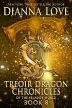 Treoir Dragon Chronicles of the Belador World: Book 8 ebook by