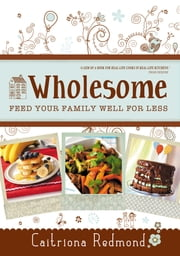 Wholesome: Feed Your Family Well For Less ebook by Caitríona Redmond