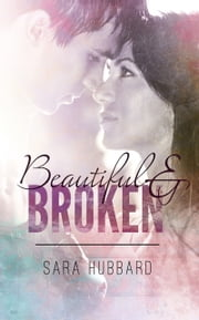 Beautiful and Broken ebook by Sara Hubbard
