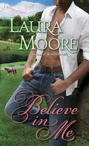 Believe in Me - A Rosewood Novel ebook by Laura Moore