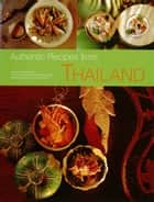 Authentic Recipes from Thailand ebook by Sven Krauss,Laurent Ganguillet,Vira Sanguanwong,Luca Invernizzi Tettoni