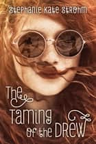 The Taming of the Drew ebook by Stephanie  Kate Strohm