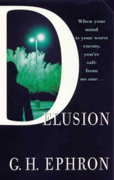 Delusion - A Mystery ebook by G. H. Ephron