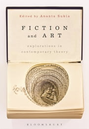 Fiction and Art - Explorations in Contemporary Theory ebook by Ananta Ch. Sukla