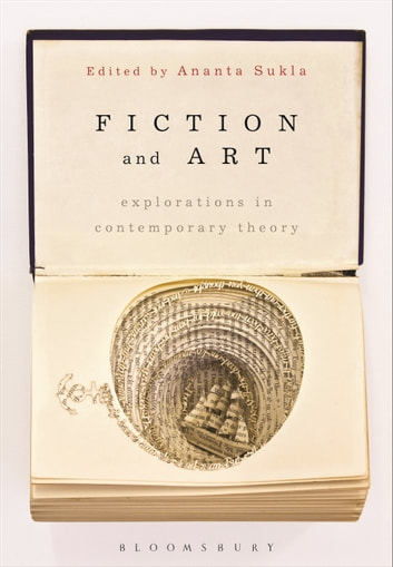 Fiction and Art - Explorations in Contemporary Theory ebook by