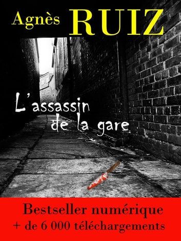 L'assassin de la gare ebook by Agnès RUIZ