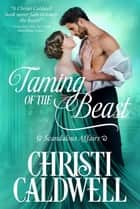 Taming of the Beast - Scandalous Affairs ebook by