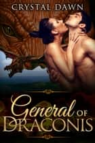 General of Draconis ebook by Crystal Dawn