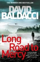 Long Road to Mercy: An Atlee Pine Novel 1 ebook by David Baldacci