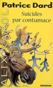 Alix Karol 6 Suicides par contumace eBook by Patrice Dard