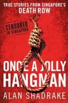 Once a Jolly Hangman ebook by Alan Shadrake