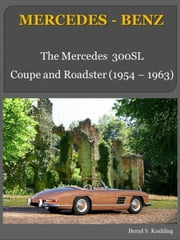 Mercedes-Benz 300SL W198 with chassis number/data card explanation - From the 300SL Gullwing to the Roadster ebook by Bernd S. Koehling