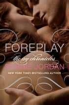 Foreplay - The Ivy Chronicles ebook by Sophie Jordan