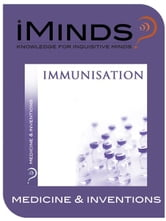 Immunisation: Medicine & Inventions ebook by iMinds