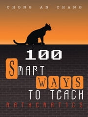 100 Smart Ways to Teach Mathematics ebook by Chong An Chang