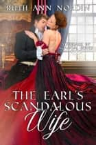 The Earl's Scandalous Wife ebook by Ruth Ann Nordin