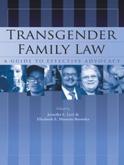 Transgender Family Law - A Guide to Effective Advocacy ebook by Edited by Jennifer L. Levi & Elizabeth E. Monnin-Browder