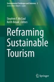 Reframing Sustainable Tourism ebook by Stephen F. McCool,Keith Bosak