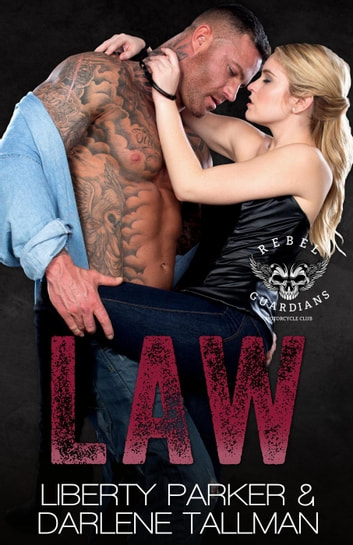 Law - Rebel Guardians MC, #5 ebook by Liberty Parker,Darlene Tallman