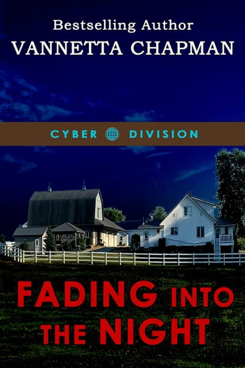 Fading Into the Night - Cyber Division, #1 ebook by Vannetta Chapman