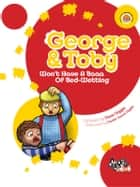 George & Toby - Won't Have A Baaa Of Bed-Wetting ebook by Dave Diggle