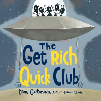 The Get Rich Quick Club audiobook by Dan Gutman