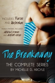 The Breakaway, The Complete Series ebook by Michelle D. Argyle