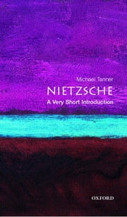 Nietzsche: A Very Short Introduction ebook by Michael Tanner