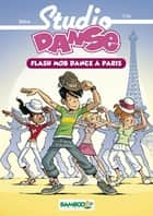 Studio danse Bamboo Poche T03 ebook by Crip, Beka