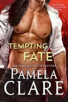 Tempting Fate - A Colorado High Country Novel ebook by Pamela Clare