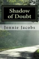 Shadow of Doubt - Kali O'Brien legal suspense, #1 ebook by Jonnie Jacobs