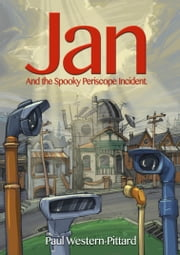 Jan And The Spooky Periscope Incident - A Science Fiction Comedy ebook by Paul Western-Pittard