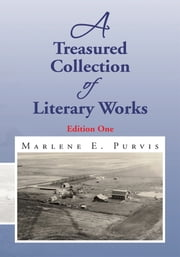 A Treasured Collection of Literary Works ebook by Marlene E. Purvis