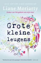 Grote kleine leugens ebook by Liane Moriarty,Monique Eggermont
