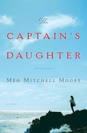 The Captain's Daughter - A Novel ebook by Meg Mitchell Moore