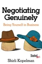 Negotiating Genuinely ebook by Shirli Kopelman