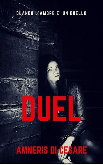 Duel eBook by Amneris Di Cesare