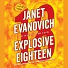 Explosive Eighteen - A Stephanie Plum Novel audiobook by Janet Evanovich, Lorelei King