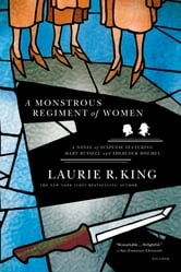 A Monstrous Regiment of Women - A Novel of Suspense Featuring Mary Russell and Sherlock Holmes ebook by Laurie R. King