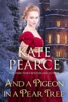 And a Pigeon in a Pear Tree ebook by Kate Pearce
