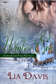 Winter Eve - Ashwood Falls ebook by Lia Davis