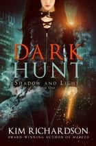 Dark Hunt ebook by Kim Richardson