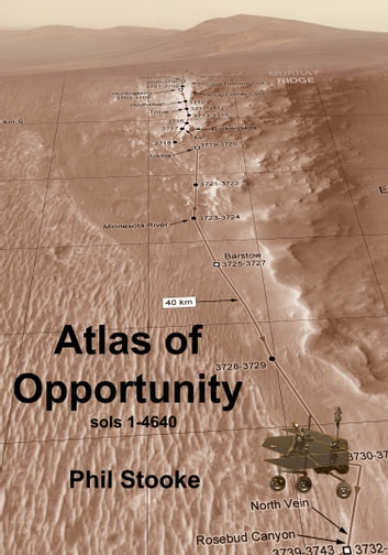Atlas of Opportunity - Sols 1-4640 ebook by Philip Stooke