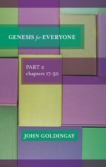 Genesis For Everyone, Part 2 chapter 17-50 ebook by John Goldingay